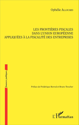 Couverture Les frontières fiscales dans l'Union européenne appliquées à la fiscalité des entreprises
