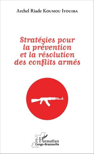 Couverture Stratégies pour la prévention et la résolution des conflits armés