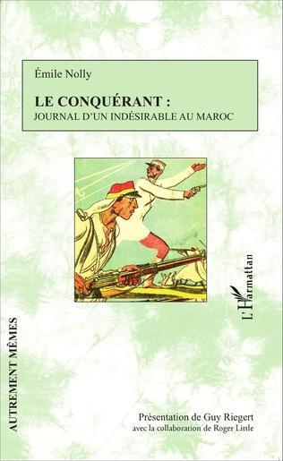 Couverture Le Conquérant : journal d'un indésirable au Maroc