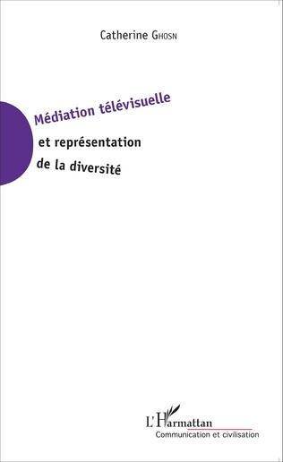 Couverture Médiation télévisuelle et représentation de la diversité