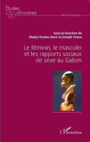 Couverture Le féminin, le masculin et les rapports sociaux de sexe au Gabon