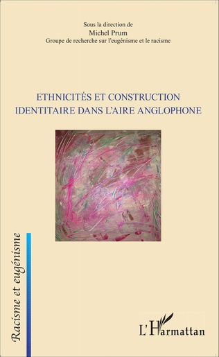 Couverture Ethnicités et construction identitaire dans l'aire anglophone