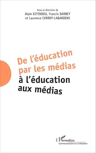 Couverture De l'éducation par les médias à l'éducation aux médias