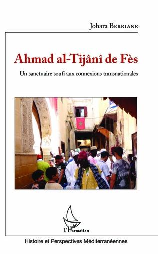 Couverture Ahmad al-Tijâni de Fès