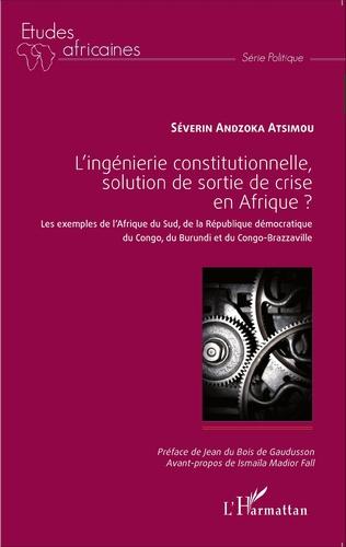 Couverture L'ingénierie constitutionnelle, solution de sortie de crise en Afrique ?