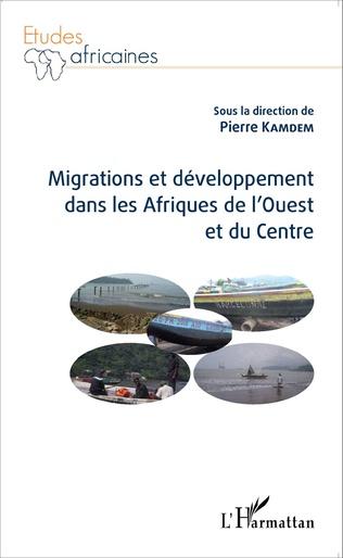 Couverture Migrations et développement dans les Afriques de l'Ouest et du Centre
