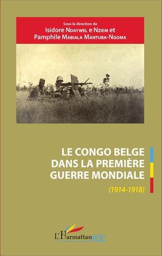 Couverture Le Congo belge dans la Première Guerre mondiale (1914-1918)