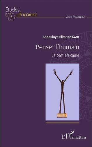 Couverture Penser l'humain. La part africaine