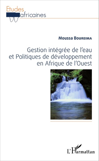 Couverture Gestion intégrée de l'eau et Politiques de développement en Afrique de l'Ouest