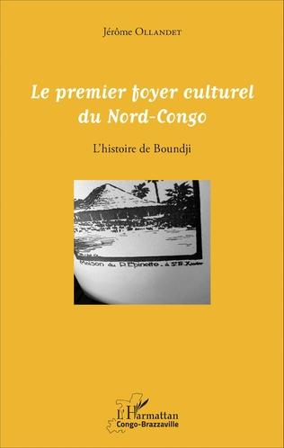 Couverture Le premier foyer culturel du Nord-Congo