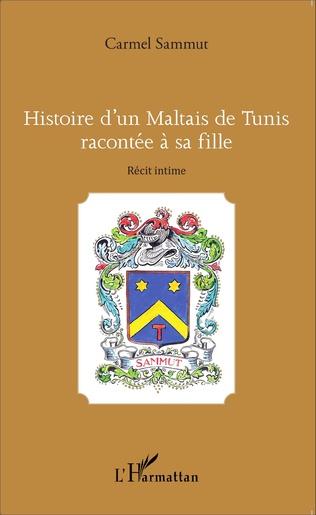 Couverture Histoire d'un Maltais de Tunis racontée à sa fille
