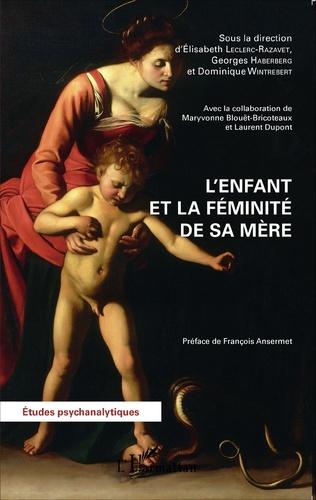 Couverture L'enfant et la féminité de sa mère