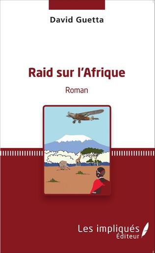 Couverture RAID SUR L'AFRIQUE   ROMAN