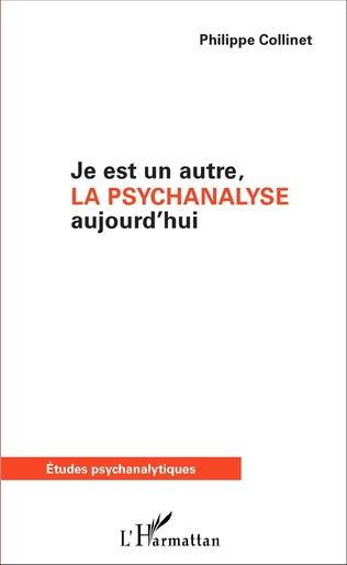 Couverture Je est un autre, la psychanalyse aujourd'hui