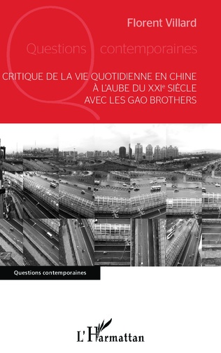 Couverture Critique de la vie quotidienne en Chine à l'aube du XXI e siècle avec les Gao Brothers