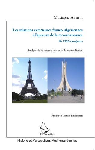 Couverture Les relations extérieures franco-algériennes à l'épreuve de la reconnaissance