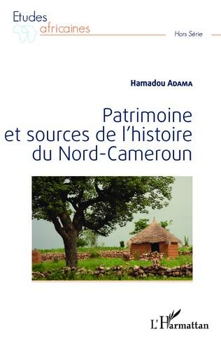 Couverture Patrimoine et sources de l'histoire du Nord-Cameroun