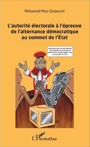 Couverture L'autorité électorale à l'épreuve de l'alternance démocratique au sommet de l'Etat