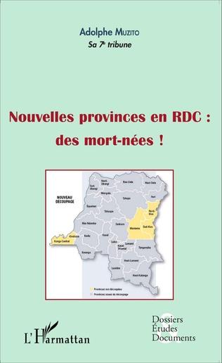 Couverture Nouvelles provinces en RDC : des morts-nées ! (fascicule broché)