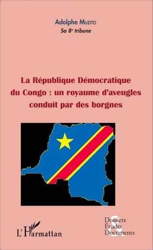 Couverture La République démocratique du Congo : un royaume d'aveugles conduit par des borgnes (fascicule broché)