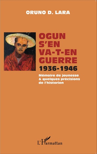 Couverture Ogun s'en va-t-en guerre 1936-1946