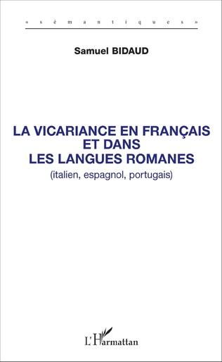 Couverture La vicariance en français et dans les langues romanes (italien, espagnol, portugais)