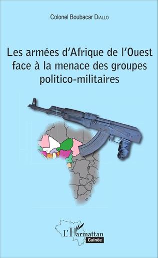 Couverture Les armées d'Afrique de l'Ouest face à la menace des groupes politico-militaires