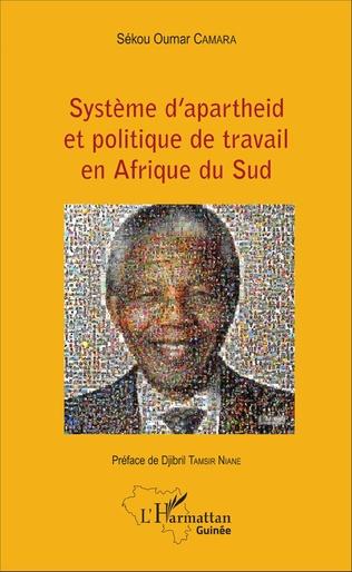 Couverture Système d'apartheid et politique de travail en Afrique du Sud