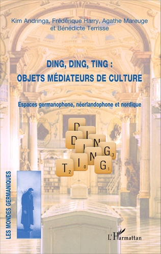 Couverture Ding, Ding, Ting : objets médiateurs de culture