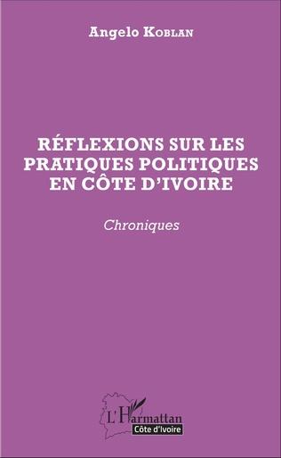 Couverture Réflexions sur les pratiques politiques en Côte d'Ivoire