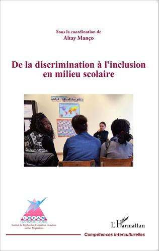 Couverture De la discrimination à l'inclusion en milieu scolaire