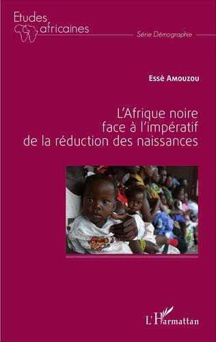 Couverture L'Afrique noire face à l'impératif de la réduction des naissances
