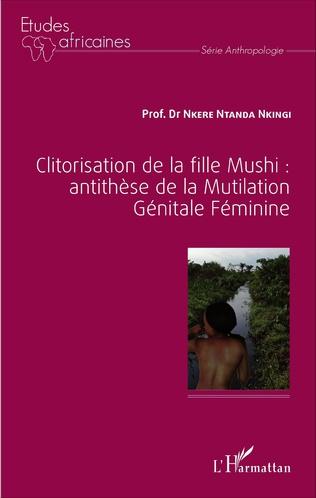Couverture Clitorisation de la fille Mushi : antithèse de la Mutilation Génitale Féminine