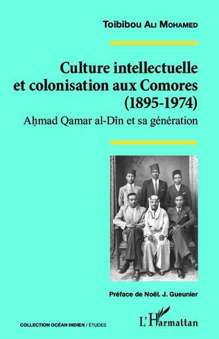 Couverture Culture intellectuelle et colonisation aux Comores (1895-1974)