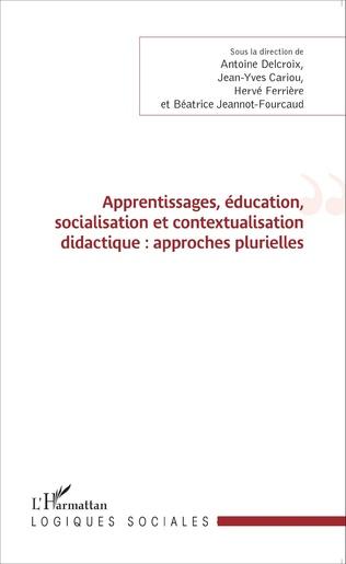 Couverture Apprentissages, éducation, socialisation et contextualisation didactique : approches plurielles
