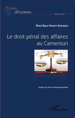 Couverture Le droit pénal des affaires au Cameroun