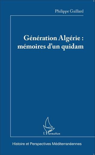 Couverture Génération Algérie : mémoires d'un quidam