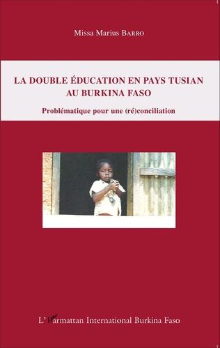 Couverture La double éducation en pays tusian au Burkina Faso