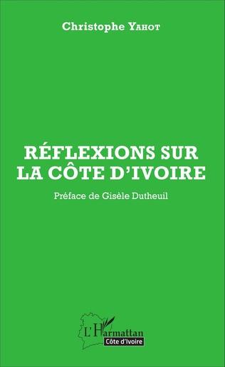 Couverture Réflexions sur la Côte d'Ivoire