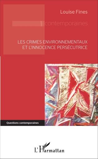 Couverture Les crimes environnementaux et l'innocence persécutrice