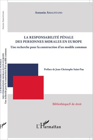 Couverture La responsabilité pénale des personnes morales en Europe