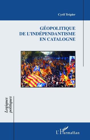 Couverture Géopolitique de l'indépendantisme en Catalogne