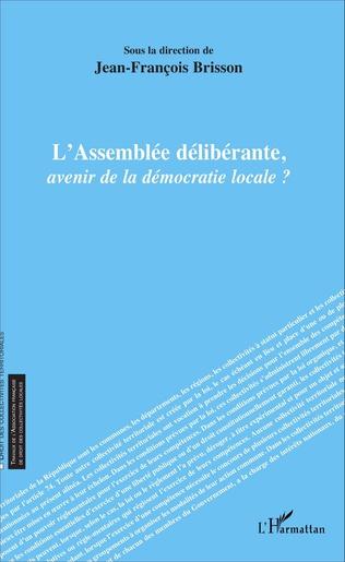 Couverture L'assemblée délibérante, avenir de la démocratie locale ?