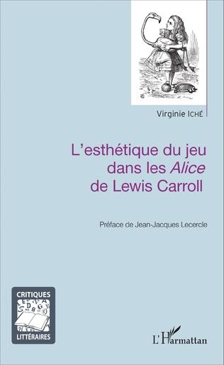 Couverture L'esthétique du jeu dans les Alice de Lewis Carroll