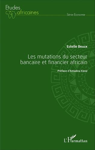 Couverture Les mutations du secteur bancaire et financier africain