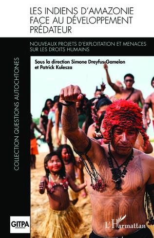 Couverture Les Indiens d'Amazonie face au développement prédateur