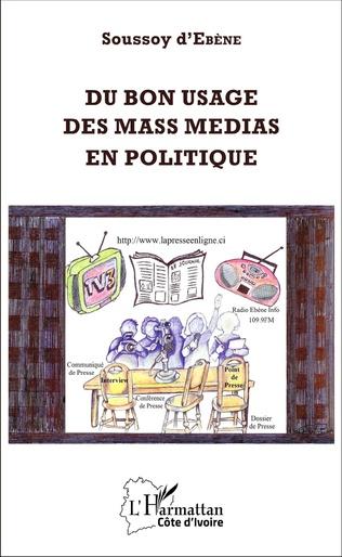 Couverture Du bon usage des mass medias en politique