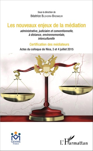 Couverture Les nouveaux enjeux de la médiation administrative, judiciaire et conventionnelle, à distance, environnementale, interculturelle