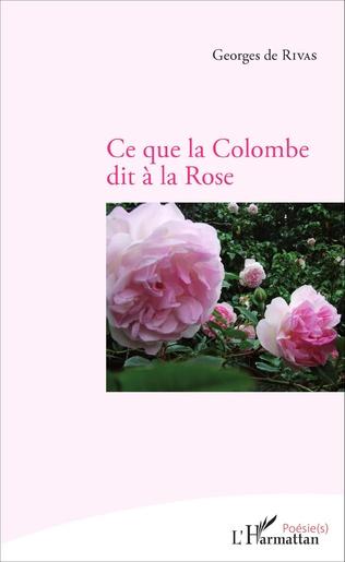 Couverture Ce que la colombe dit à la rose