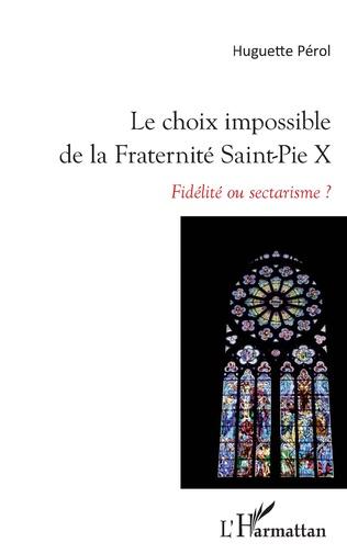 Couverture Le choix impossible de la Fraternité Saint-Pie X